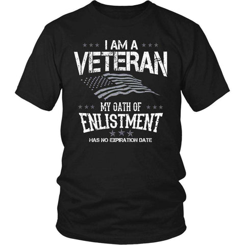 Image of I Am A Veteran My Oath Of Enlistment Has No Expiration Date T Shirt
