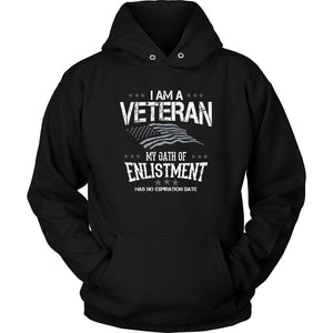 I Am A Veteran My Oath Of Enlistment Has No Expiration Date T Shirt