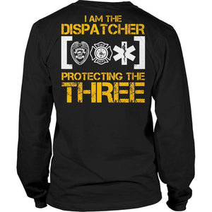 I am the dispatcher protecting the three T Shirt