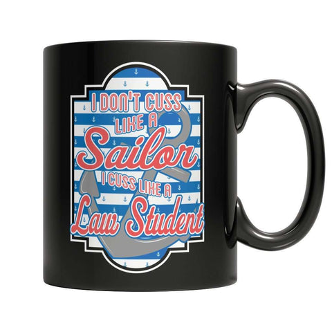 Image of I don't cuss like a sailor I cuss like a law student Mug