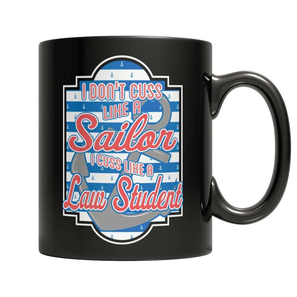 I don't cuss like a sailor I cuss like a law student Mug