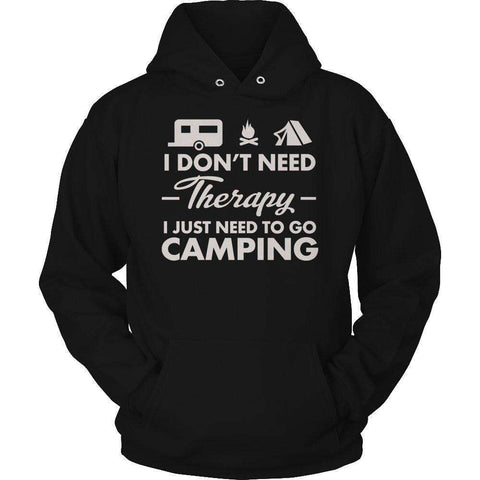 Image of I Don't Need Therapy I Just Need To Go Camping T Shirt