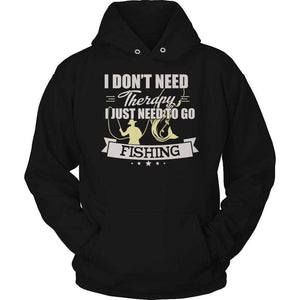 I Don't Need Therapy I Just Need To Go Fishing T Shirt
