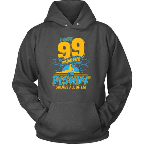 Image of I GOT 99 PROBLEMS AND FISHING SOLVES ALL OF THEM T SHIRT