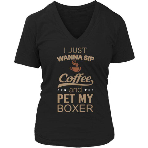 Image of I Just Want To Sip Coffee and Pet My Boxer T Shirt