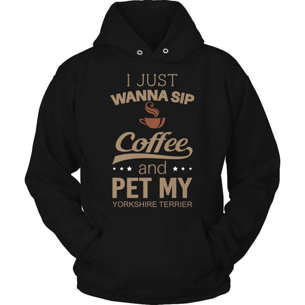 I Just Want To Sip Coffee and Pet My Yorkshire Terrier T Shirt