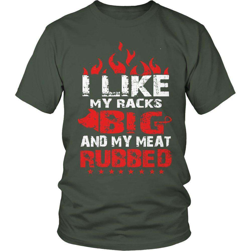 I Like My Racks Big And My Meat Rubbed T Shirt