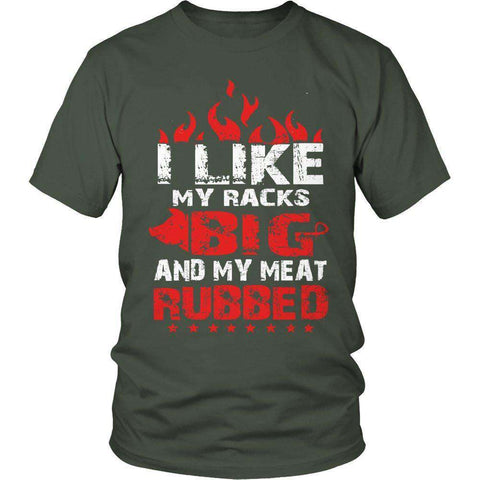 Image of I Like My Racks Big And My Meat Rubbed T Shirt