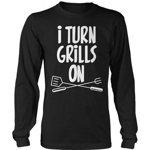 Image of I Tuirn Grills On T Shirt