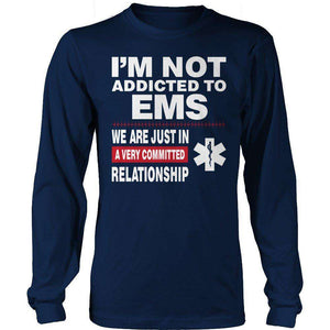 I'm Not Addicted To EMS T Shirt