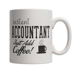 Instant Accountant Just Add Coffee Mug