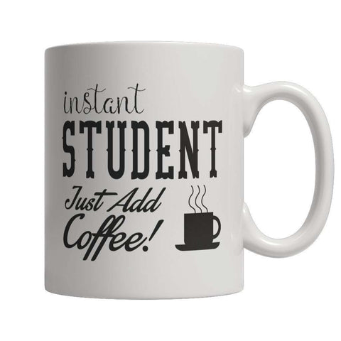 Image of Instant Student Just Add Coffee Coffee Mug