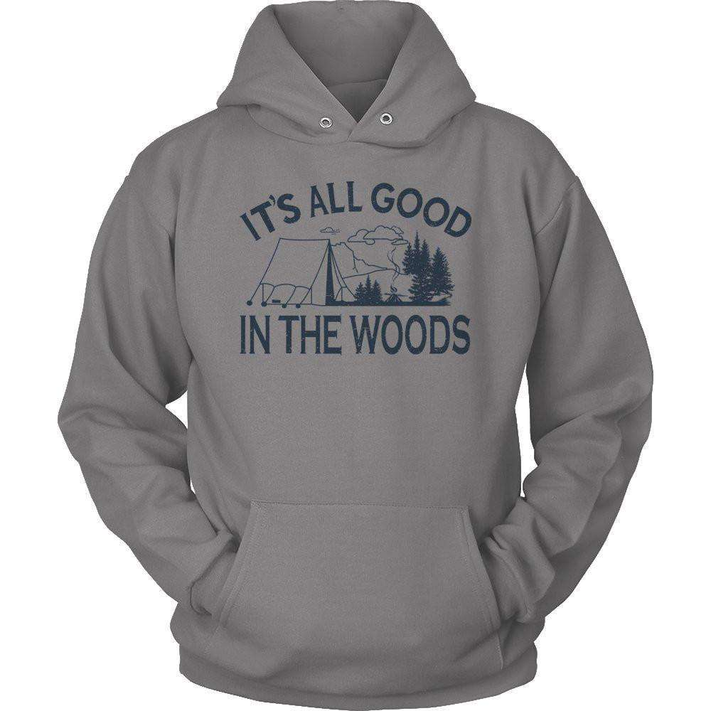It's All Good In The Woods T Shirt