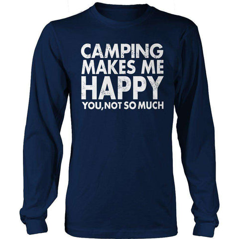 Image of Limited Edition - Camping Makes Me Happy, You Not SO Much