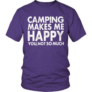 Limited Edition - Camping Makes Me Happy, You Not SO Much-Hi Siena