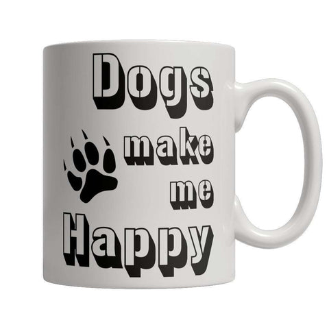 Image of Limited Edition - Dogs Make Me Happy