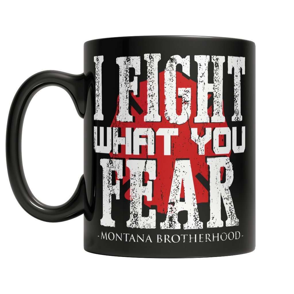 Limited Edition Firefighters - I fight what you fear Montana Brotherhood