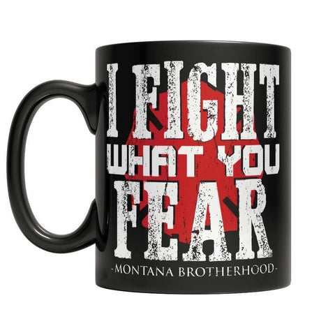 Image of Limited Edition Firefighters - I fight what you fear Montana Brotherhood