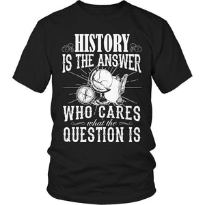 Limited Edition - History is The Answer who care what the Question is