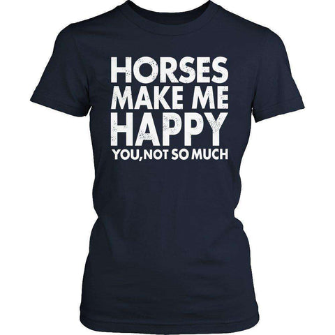 Image of Limited Edition - Horses Makes Me Happy You, Not So Much-Hi Siena