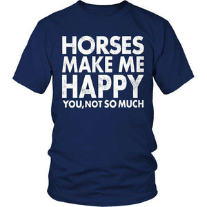 Limited Edition - Horses Makes Me Happy You, Not So Much