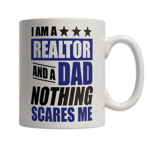 Image of Limited Edition - I Am A Realtor and A Dad Nothing Scares Me