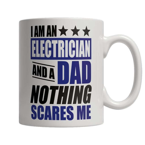 Image of Limited Edition - I Am An Electrician and A Dad Nothing Scares Me