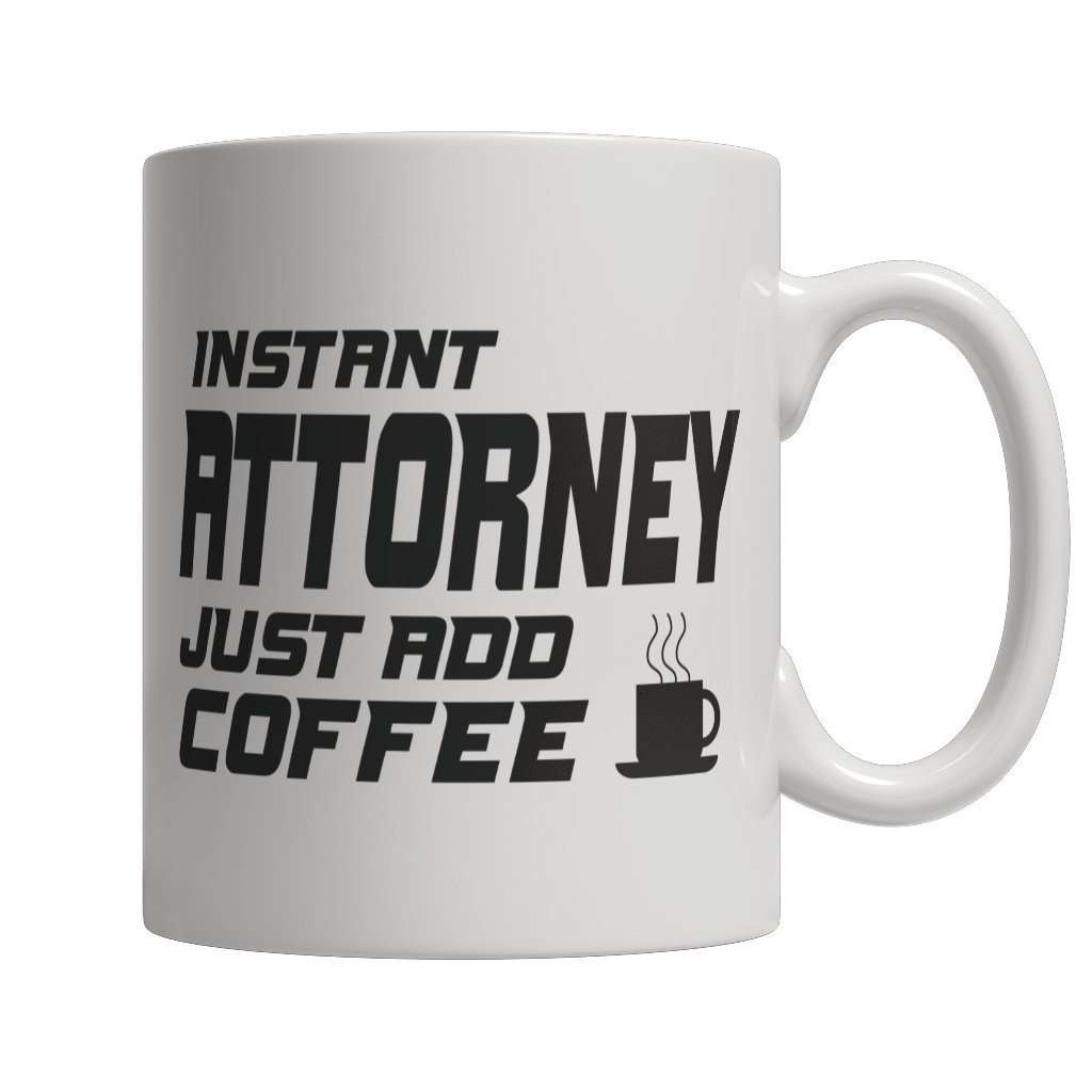 Limited Edition - Instant Attorney Just Add Coffee! Male