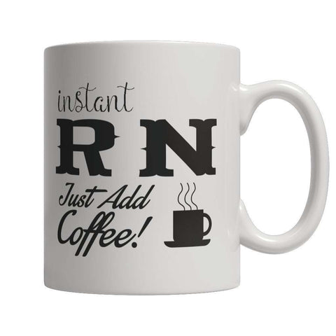Image of Limited Edition - Instant RN Just Add Coffee! Female