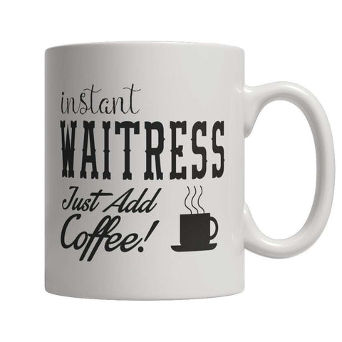 Image of Limited Edition - Instant Waitress Just Add Coffee! Female