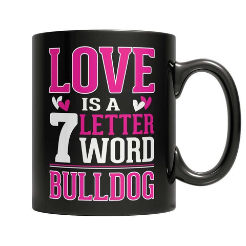 Image of Limited Edition - Love is a 7 letter word Bulldog