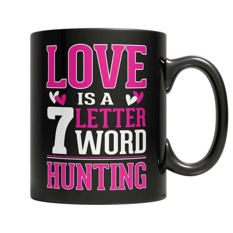 Image of Limited Edition - Love is a 7 letter word Hunting