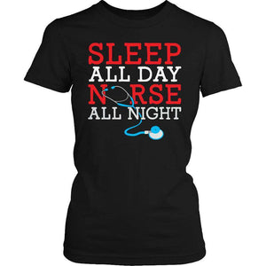 Limited Edition - Sleep All Day Nurse All Night