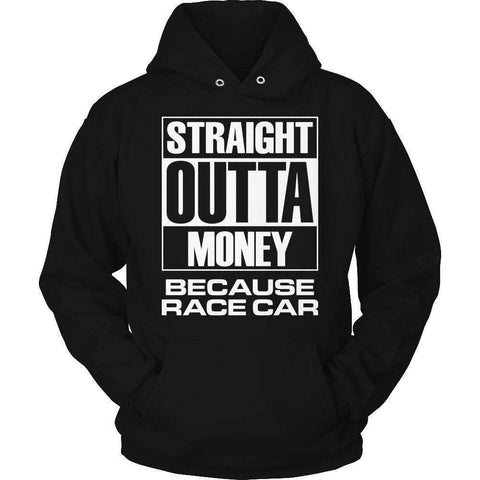 Image of Limited Edition -  Straight Outta Money Because Race Car