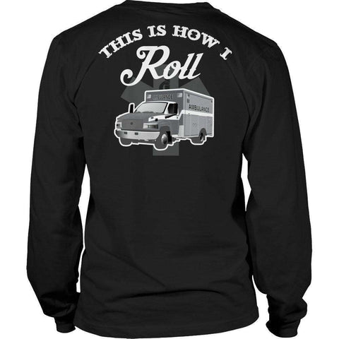 Image of Limited Edition - This Is How I Roll- EMS