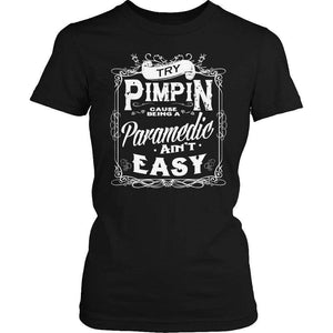 Limited Edition - Try Pimpin cause being a paramedic ain't easy