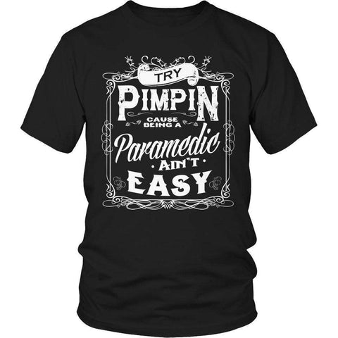 Image of Limited Edition - Try Pimpin cause being a paramedic ain't easy