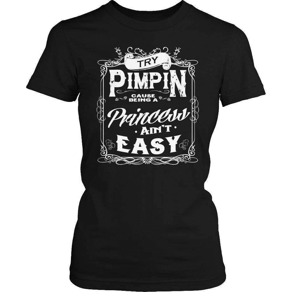 Limited Edition - Try Pimpin cause being a princess ain't easy