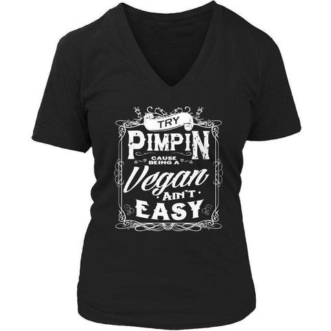 Image of Limited Edition - Try Pimpin cause being a vegan ain't easy