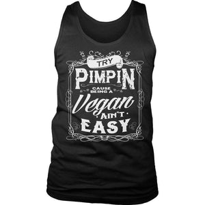 Limited Edition - Try Pimpin cause being a vegan ain't easy