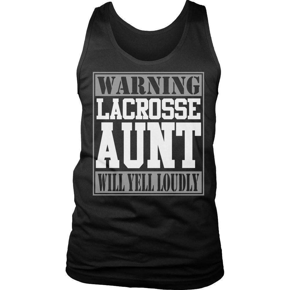 Limited Edition - Warning Lacrosse Aunt will Yell Loudly