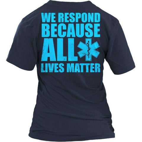 Image of Limited Edition - We Respond Because ALL Lives Matter