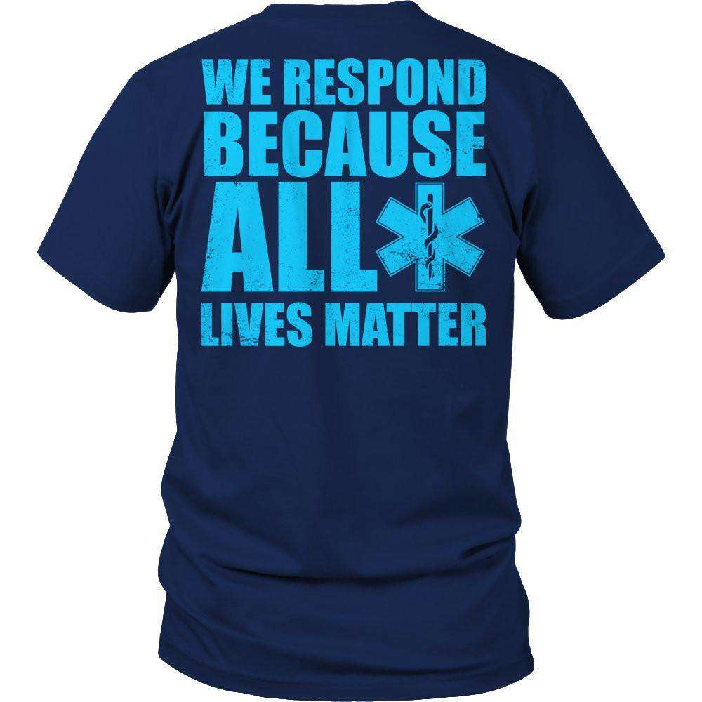 Limited Edition - We Respond Because ALL Lives Matter