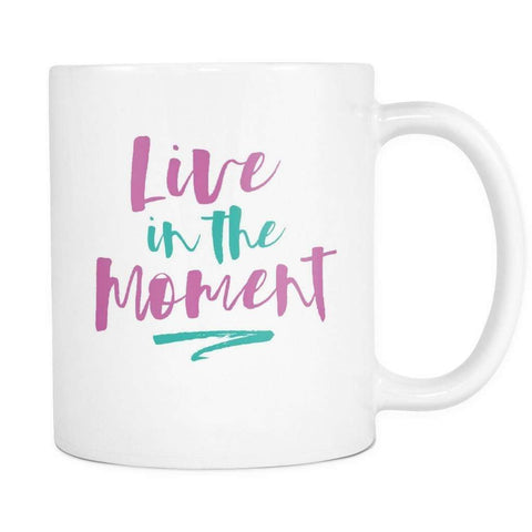 Image of Live In The Moment Mug