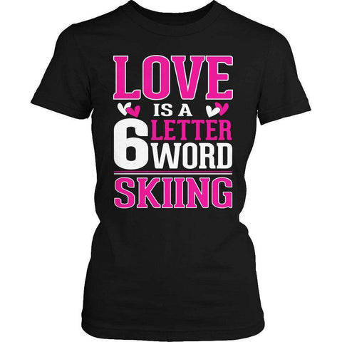 Image of Love is  6 letter word Skiing T Shirt