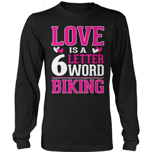 Love is a 6 letter word Biking T Shirt