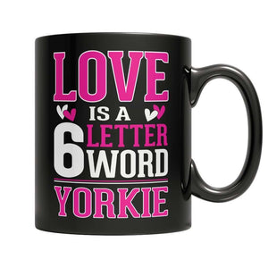 Love is a 6 letter word Yorkie Mug