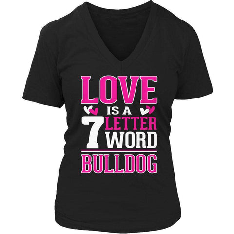 Image of Love is a 7 letter word Bulldog T Shirt