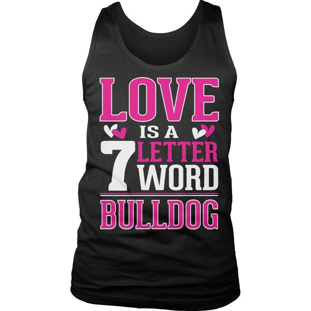 Love is a 7 letter word Bulldog T Shirt