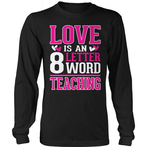 Image of Love is a 8 letter word Teaching T Shirt